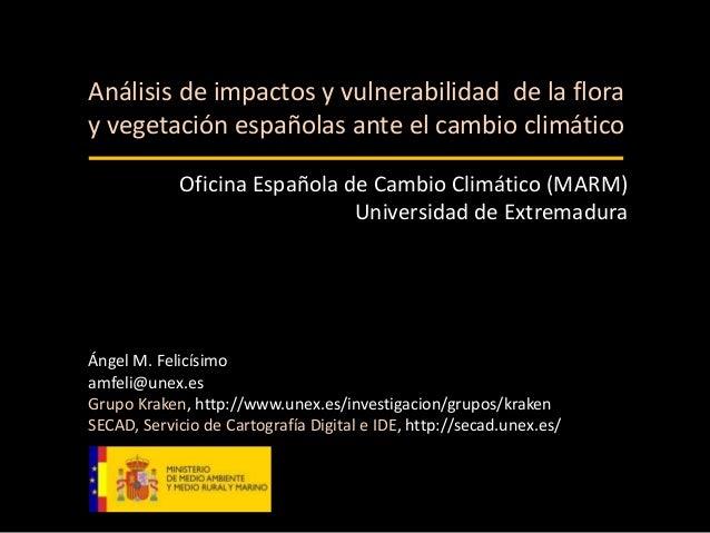 Ángel M. Felicísimo amfeli@unex.es Grupo Kraken, http://www.unex.es/investigacion/grupos/kraken SECAD, Servicio de Cartogr...