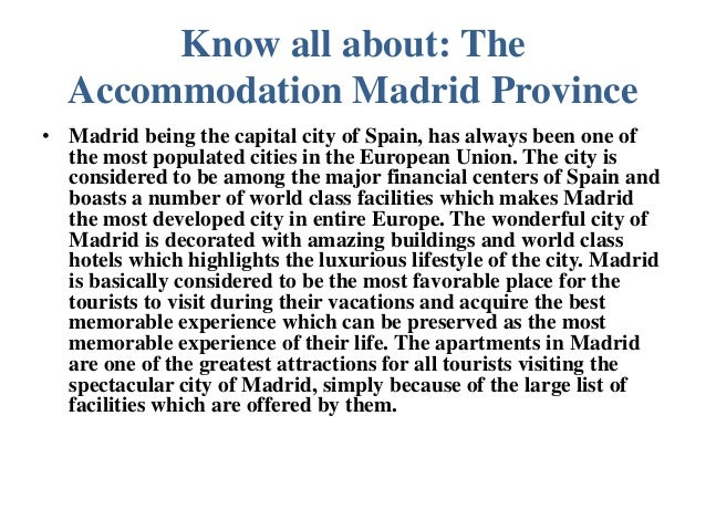 Know all about: The  Accommodation Madrid Province• Madrid being the capital city of Spain, has always been one of  the mo...
