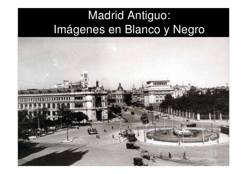 Madrid Antiguo Imágenes En Blanco Y Negro