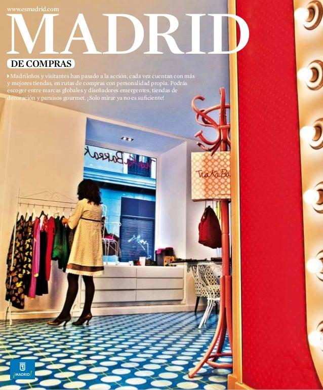 MADRID www.esmadrid.com  DE COMPRAS  Madrileños y visitantes han pasado a la acción, cada vez cuentan con más y mejores ti...