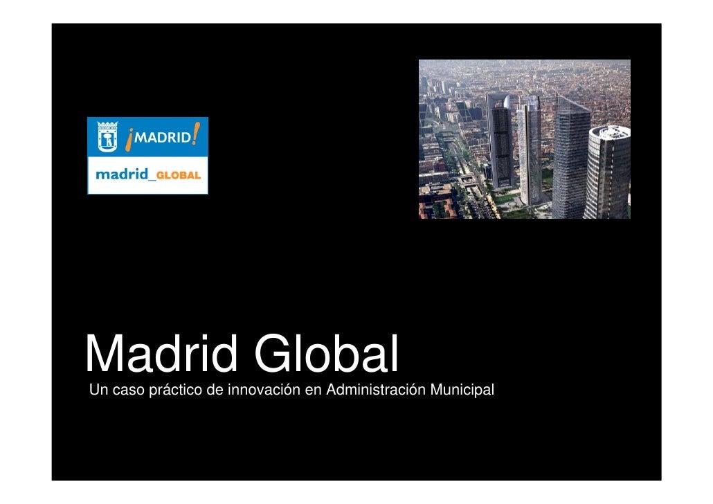 Madrid Global Un caso práctico de innovación en Administración Municipal