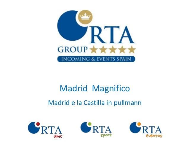 Madrid MagnificoMadrid e la Castilla in pullmann