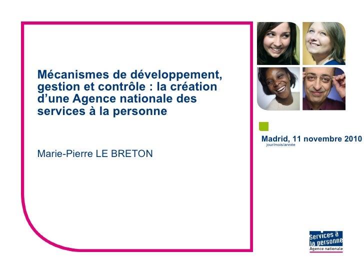 Mécanismes de développement, gestion et contrôle : la création d'une Agence nationale des services à la personne Marie-Pie...