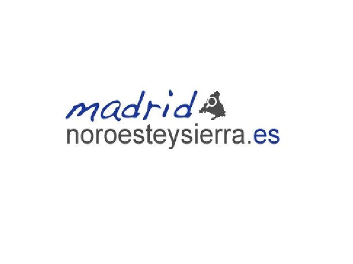 ¿Qué es?                  Madridnoroesteysierra.es =multiplataforma de Servicios Saas                                     ...