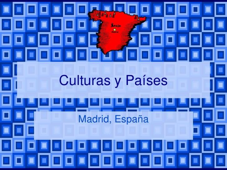 Culturas y Países  Madrid, España