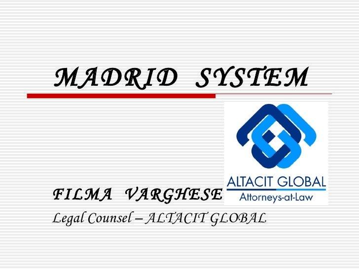 MADRID  SYSTEM FILMA  VARGHESE Legal Counsel – ALTACIT GLOBAL