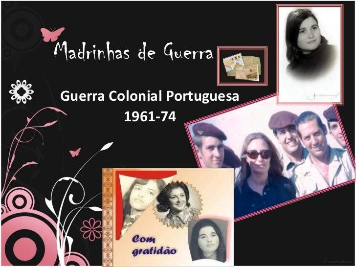 Madrinhas de GuerraGuerra Colonial Portuguesa         1961-74