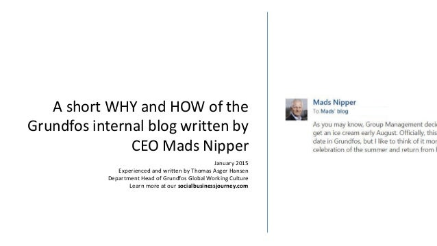A short WHY and HOW of the Grundfos internal blog written by CEO Mads Nipper January 2015 Experienced and written by Thoma...
