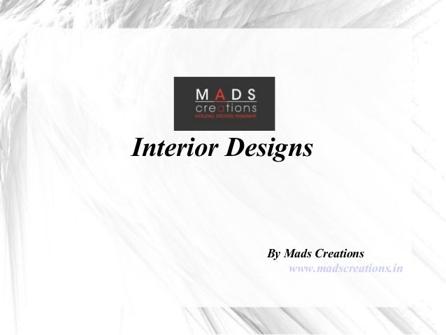 Interior Designs By Mads Creations www.madscreations.in
