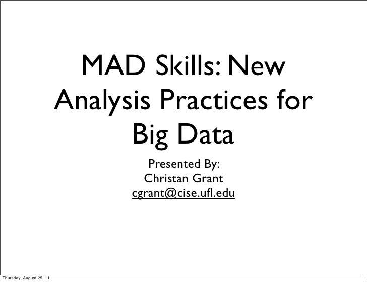MAD Skills: New                          Analysis Practices for                                Big Data                   ...