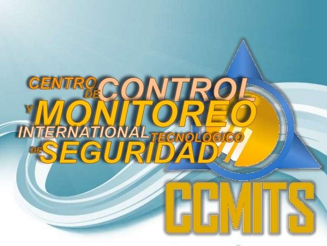 Centro Control Monitoreo InternationalTecnologico de Seguridad