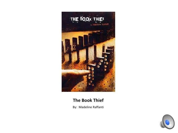 The Book ThiefBy: Madeline Raffanti