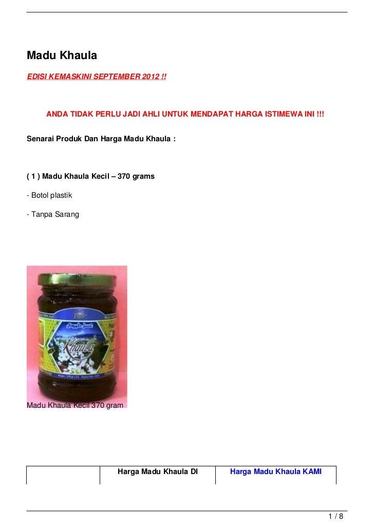 Madu KhaulaEDISI KEMASKINI SEPTEMBER 2012 !!      ANDA TIDAK PERLU JADI AHLI UNTUK MENDAPAT HARGA ISTIMEWA INI !!!Senarai ...