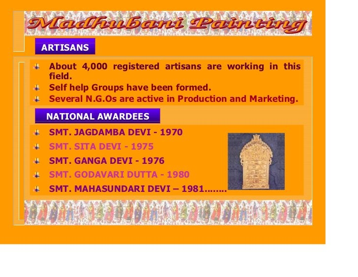 ARTISANS About 4,000 registered artisans are working in this field. Self help Groups have been formed. Several N.G.Os are ...
