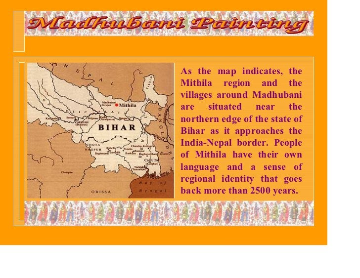 As the map indicates, theMithila region and thevillages around Madhubaniare situated near thenorthern edge of the state of...