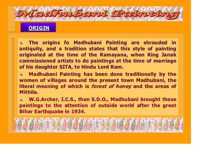 ORIGIN     The origins fo Madhubani Painting are shrouded inantiquity, and a tradition states that this style of paintingo...