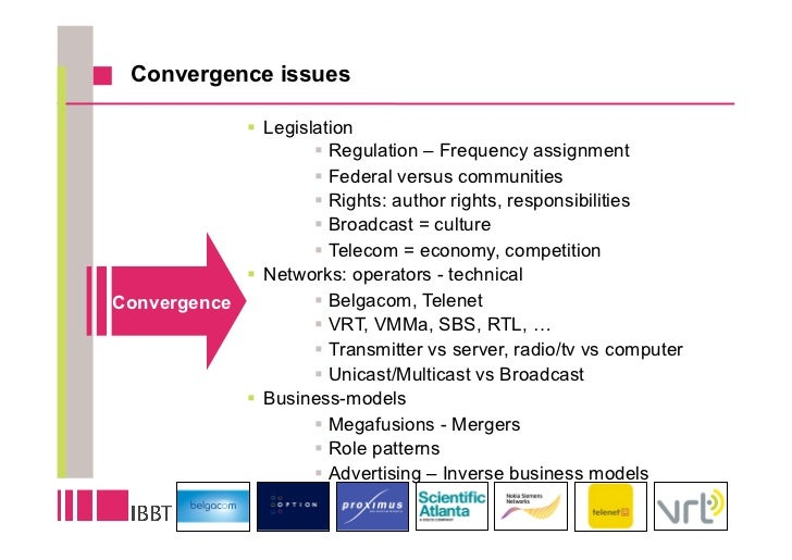 Convergence issues               Legislation                      Regulation – Frequency assignment                   ...