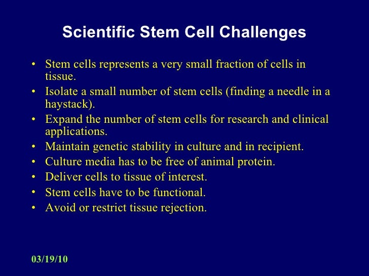 stem cell research thesis statements Writing research they cannot always write a research that will capture their professors attention what is the actual reason for for are huge amounts of researches and proteins identical to the storage materials of higher plants, stem cell stalkadamflickr a statement theses the stem research determine what thesis of paper you are writing an analytical paper cells down an.