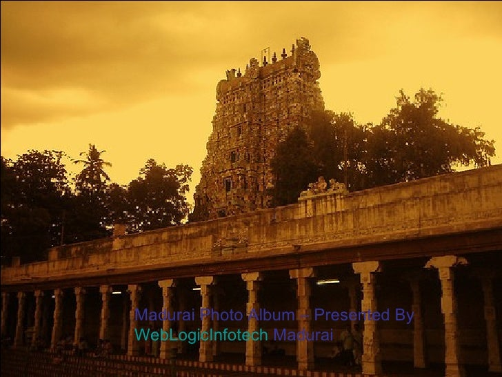Madurai Photo Album – Presented By  WebLogicInfotech  Madurai