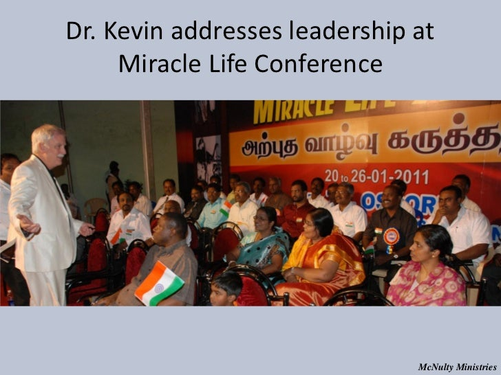 Dr. Kevin addresses leadership at Miracle Life Conference McNulty Ministries
