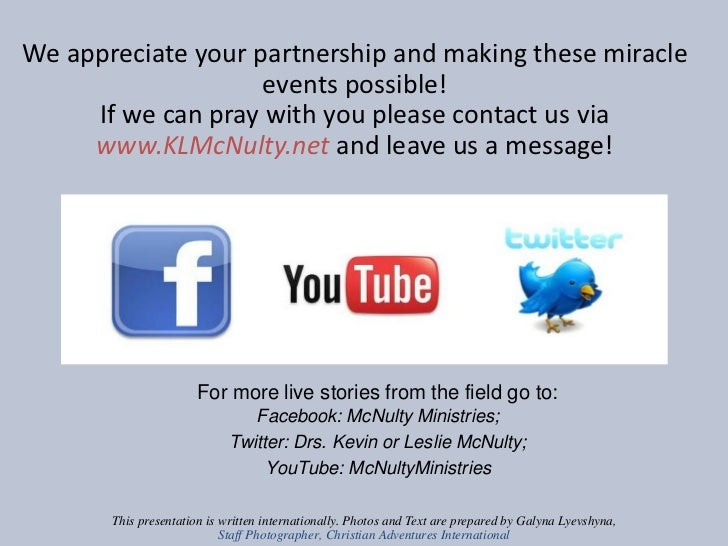 We appreciate your partnership and making these miracle events possible! If we can pray with you pl...