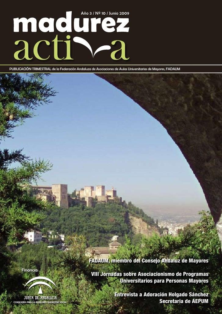 Año 3 / Nº 10 / Junio 2009     PUBLICACIÓN TRIMESTRAL de la Federación Andaluza de Asociaciones de Aulas Universitarias de...