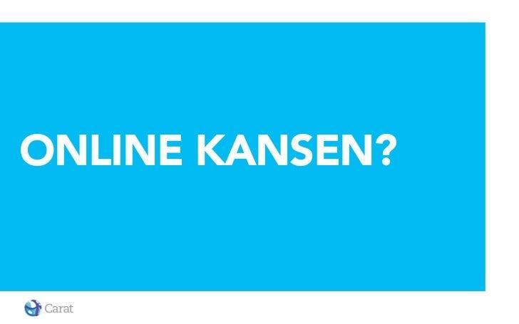 ONLINE KANSEN?