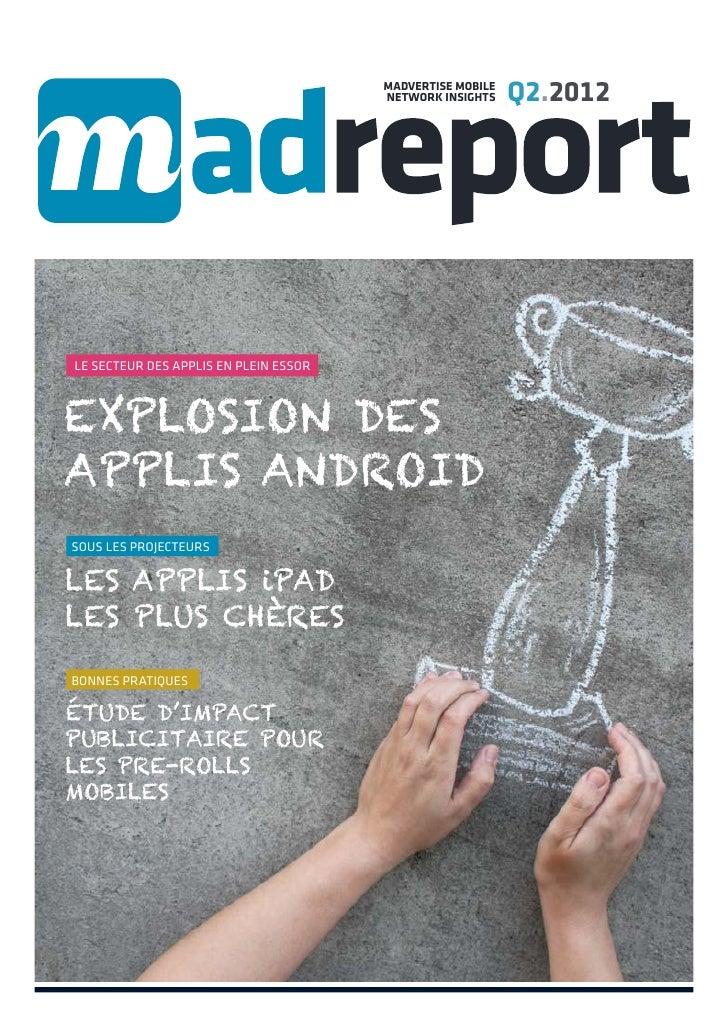 MADVERTISE MOBILE                                       NETWORK INSIGHTS    Q2.2012Le secteur des applis en plein essorexp...