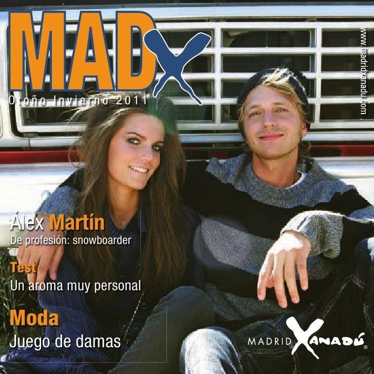 Otoño Invierno 2011Álex MartínDe profesión: snowboarderTestUn aroma muy personalModaJuego de damas