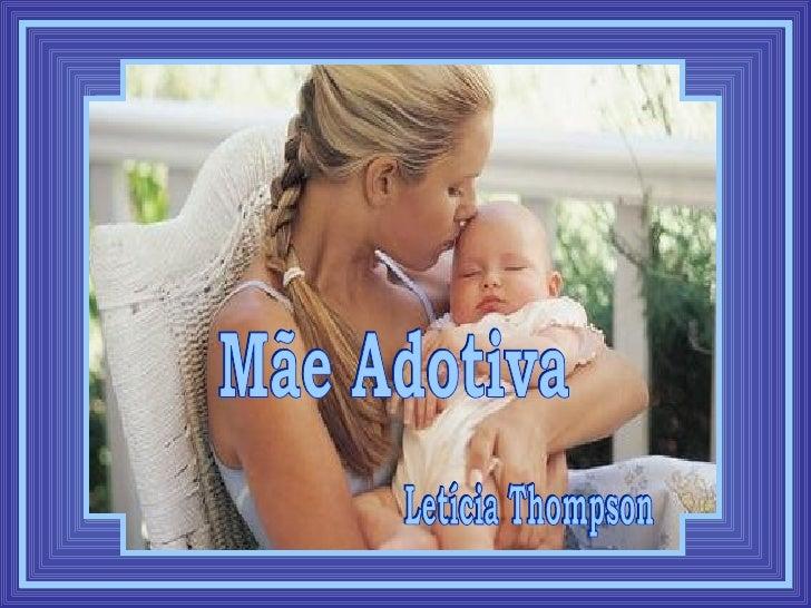 Letícia Thompson Mãe Adotiva