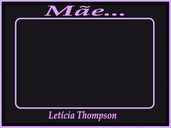 Mãe... Letícia Thompson