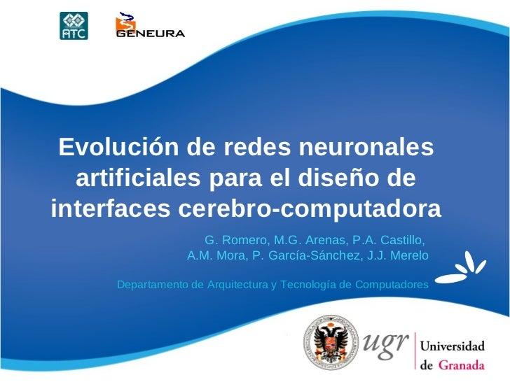 Evolución de redes neuronales  artificiales para el diseño deinterfaces cerebro-computadora                    G. Romero, ...
