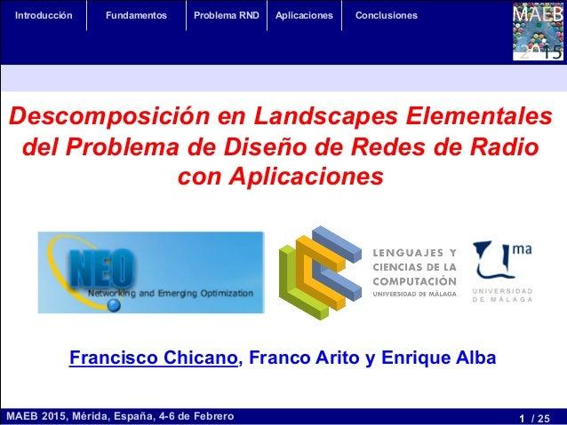 1 / 25MAEB 2015, Mérida, España, 4-6 de Febrero Introducción Fundamentos Problema RND Aplicaciones Conclusiones Descomposi...