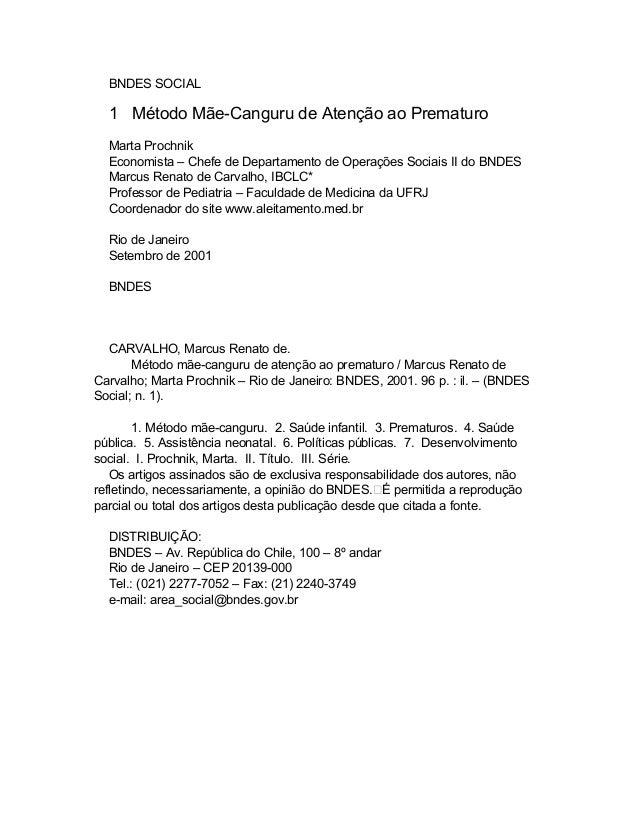 BNDES SOCIAL 1 Método Mãe-Canguru de Atenção ao Prematuro Marta Prochnik Economista – Chefe de Departamento de Operações S...