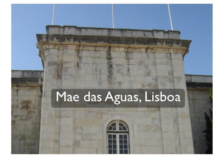 Mae das Aguas, Lisboa