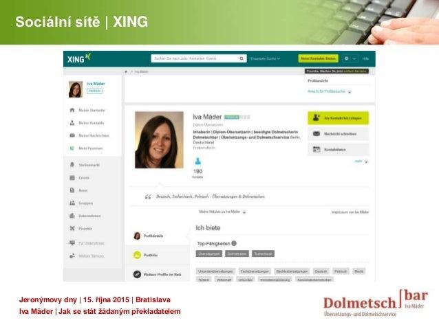YOUR LOGO Sociální sítě | XING Jeronýmovy dny | 15. října 2015 | Bratislava Iva Mäder | Jak se stát žádaným překladatelem