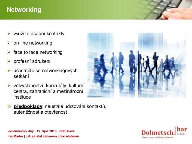 YOUR LOGO Networking  využijte osobní kontakty  on-line networking  face to face networking  profesní sdružení  účast...