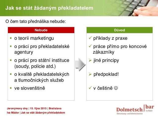 YOUR LOGO Jak se stát žádaným překladatelem  o teorii marketingu  o práci pro překladatelské agentury  o práci pro stát...