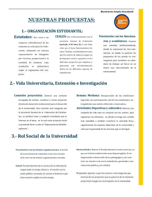 Movimiento Amplio Estudiantil                NUESTRAS PROPUESTAS:      1.– ORGANIZACIÓN ESTUDIANTIL:  Estatutos: Dar curso...