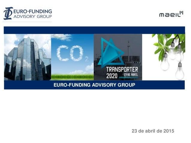 EURO-FUNDING ADVISORY GROUP 23 de abril de 2015