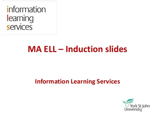 MA ELL – Induction slidesInformation Learning Services