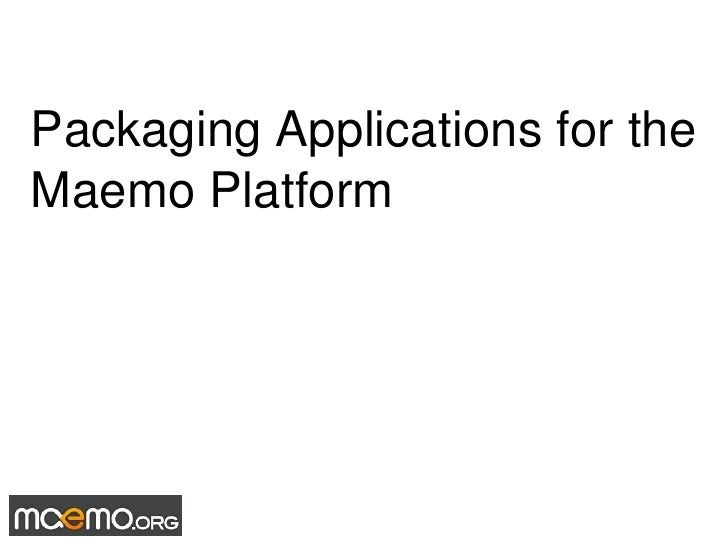 Packaging Applications for the Maemo Platform