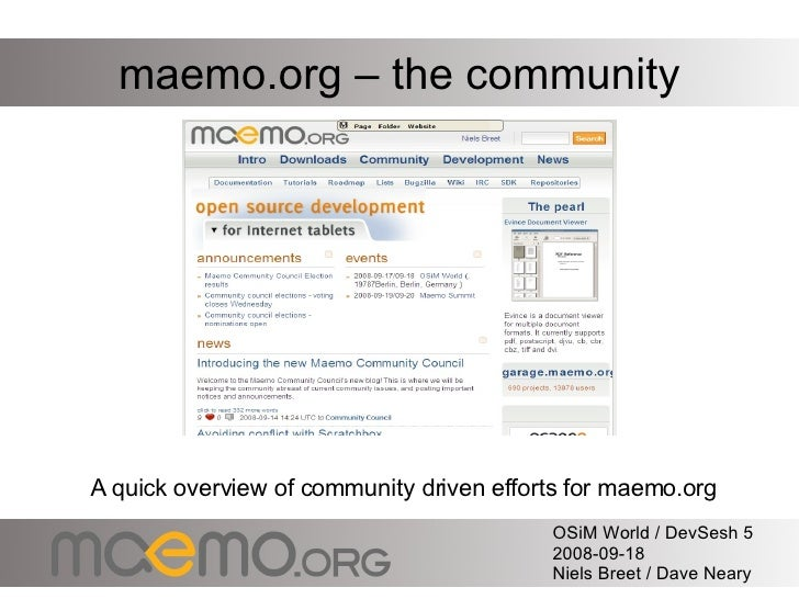 <ul><li>A quick overview of community driven efforts for maemo.org </li></ul>maemo.org – the community OSiM World / DevSes...