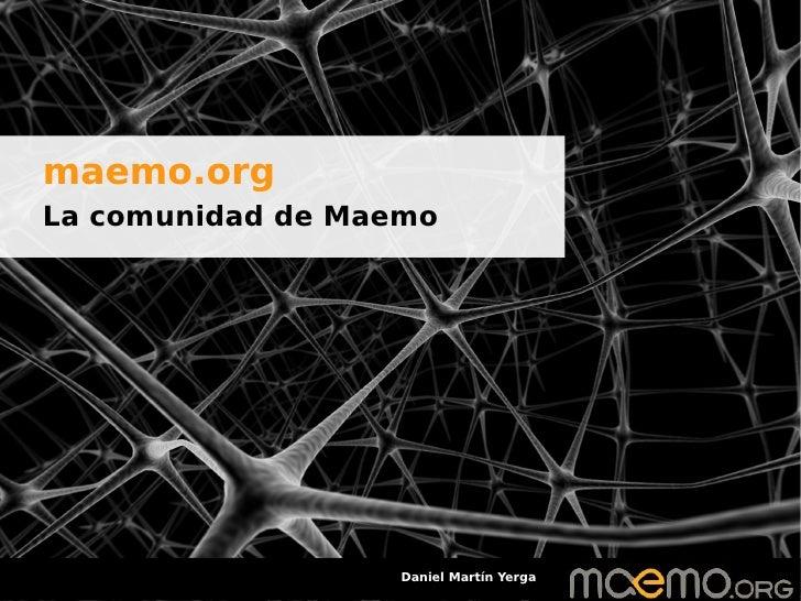 maemo.org La comunidad de Maemo                        Daniel Martín Yerga