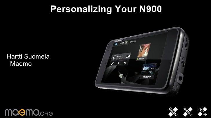 Personalizing Your N900 <ul><li>Hartti Suomela Maemo </li></ul>