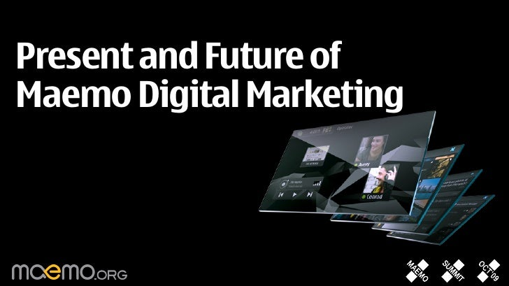 Present and Future of Maemo Digital Marketing