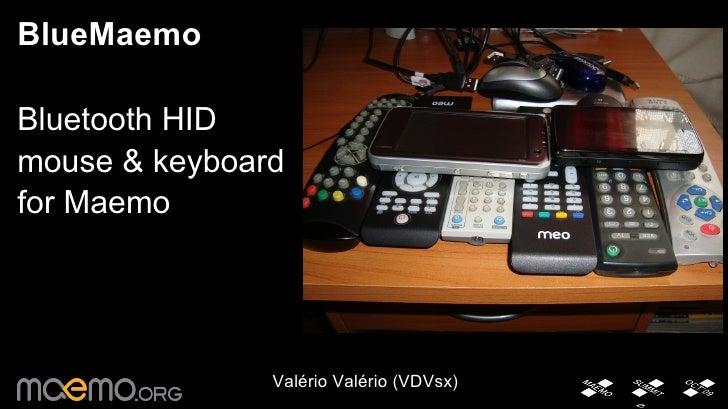 BlueMaemo Bluetooth HID  mouse & keyboard  for Maemo Valério Valério (VDVsx)