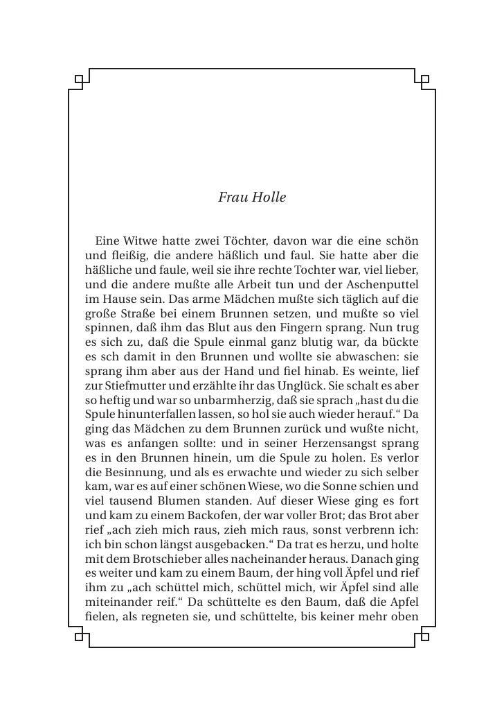 Frau Holle     Eine Witwe hatte zwei Töchter, davon war die eine schön und fleißig, die andere häßlich und faul. Sie hatte...
