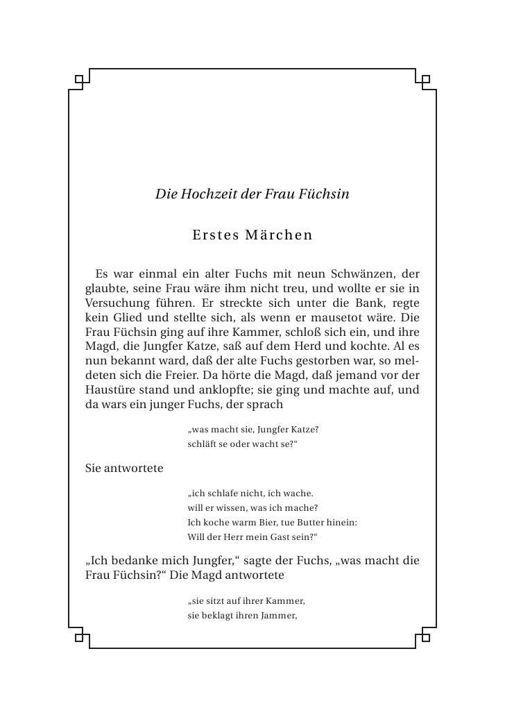 Die Hochzeit der Frau Füchsin                     Erstes Märchen    Es war einmal ein alter Fuchs mit neun Schwänzen, der ...