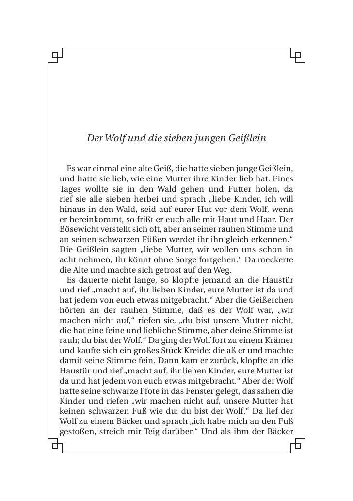 Der Wolf und die sieben jungen Geißlein     Es war einmal eine alte Geiß, die hatte sieben junge Geißlein, und hatte sie l...